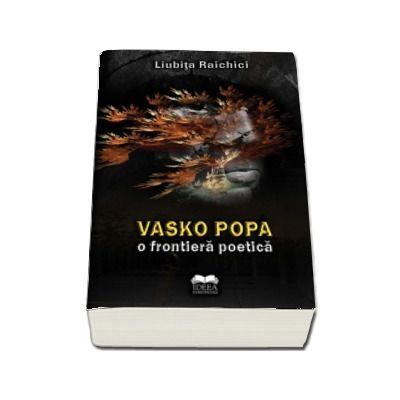 Vasko Popa - o frontiera poetica