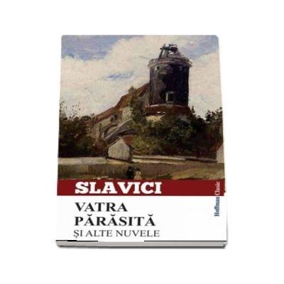 Vatra parasita si alte nuvele - Ioan Slavici