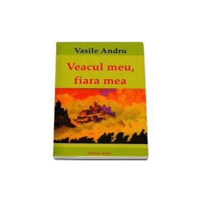Veacul meu, fiara mea - Andru Vasile