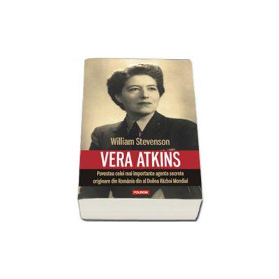 Vera Atkins. Povestea celei mai importante agente secrete originare din Romania din al Doilea Razboi Mondial - Traducere de Ciprian Siulea