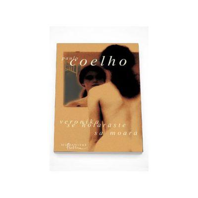 Veronika se hotaraste sa moara - Paulo Coelho