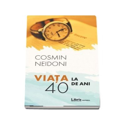 Viata la 40 de ani (Cosmin Neidoni)