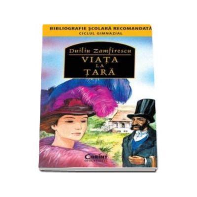Viata la tara - Duiliu Zamfirescu (Colectia, bibliografie scolara recomandata)
