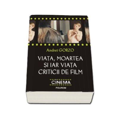 Viata, moartea si iar viata criticii de film