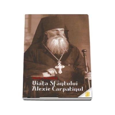 Viata Sfantului Alexie Carpatinul