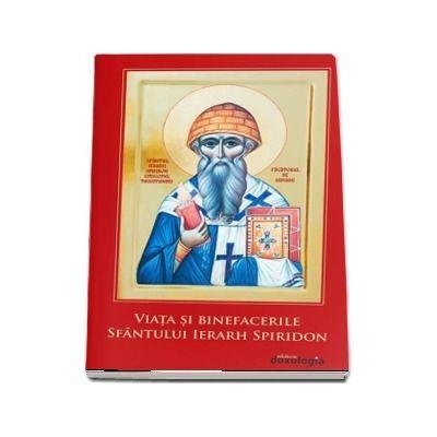 Viata si binefacerile Sfantului Ierarh Spiridon