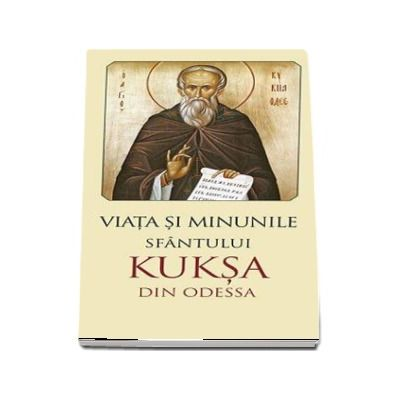 Viata si minunile Sfantului Kuksa de Odessa