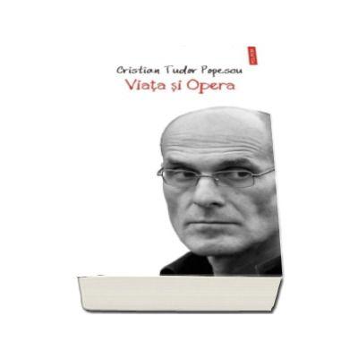 Viata si Opera - Cristian Tudor Popescu