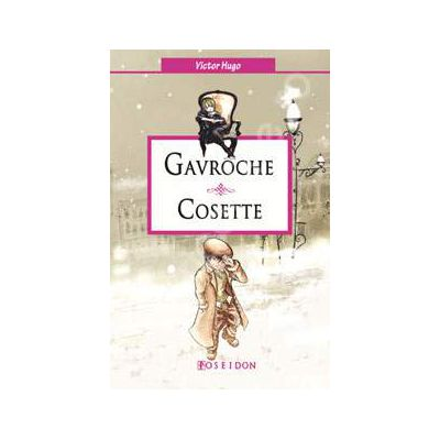 Victor Hugo, Gavroche si Cosette