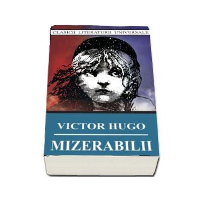 Victor Hugo, Mizerabilii - In trei  volume