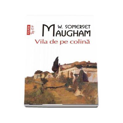 Vila de pe colina - W. Somerset Maugham (Editie Top 10)