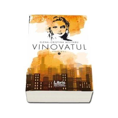 Vinovatul, volumul 2 - Elena - Cristina Militaru