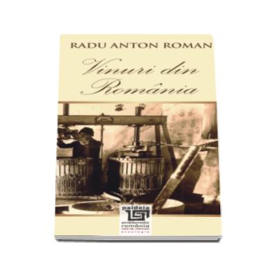 Vinuri din Romania - Radu Anton Roman