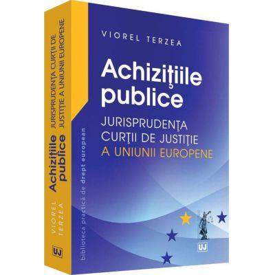 Viorel Terzea, Achizitiile publice - Jurisprudenta Curtii de Justitie a Uniunii Europene