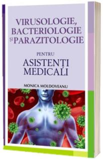 Virusologie, bacteriologie si parazitologie pentru asistentii medicali