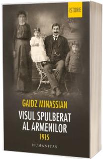 Visul spulberat al armenilor - 1915 (Gaidz Minassian)