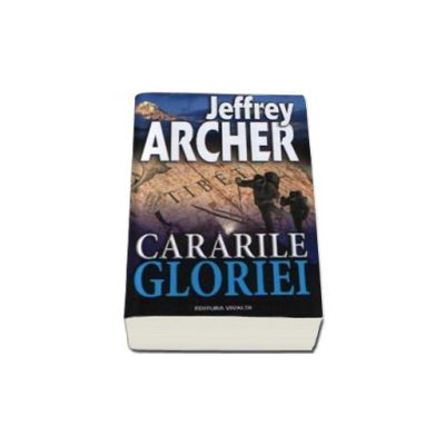 Cararile gloriei - Jefferey Archer