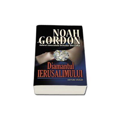 Diamantul Ierusalimului - Noah Gordon