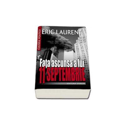 Fata ascunsa a lui 11 Septembrie - Eric Laurent