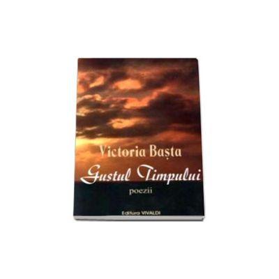 Gustul timpului - Victoria Basta
