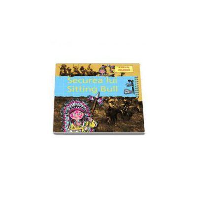 Securea lui Sitting Bull - Biografii Celebre