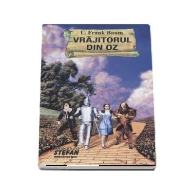 Vrajitorul din Oz - Frank L. Baum (Colectia Cartile de aur ale copilariei)