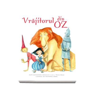 Vrajitorul din Oz - Ilustratii de Francesca Rossi