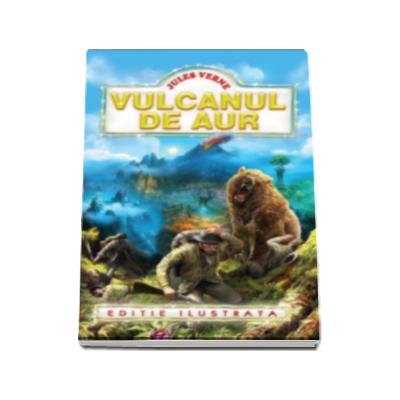 Vulcanul de aur - Jules Verne (editie ilustrata)