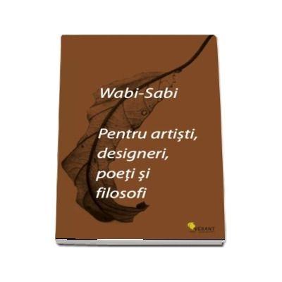 Wabi-sabi pentru artisti, designeri, poeti si filosofi