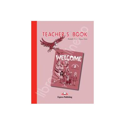 Welcome 2 (TB) teachers book. Manualul profesorului Welcome 2