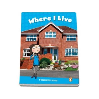 Where I Live CLIL - Penguin Kids, level 1