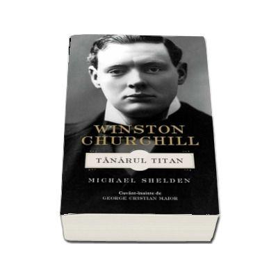 Winston Churchill. Tanarul titan