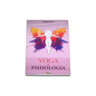 Yoga si psihologia - Gregorian Bivolaru