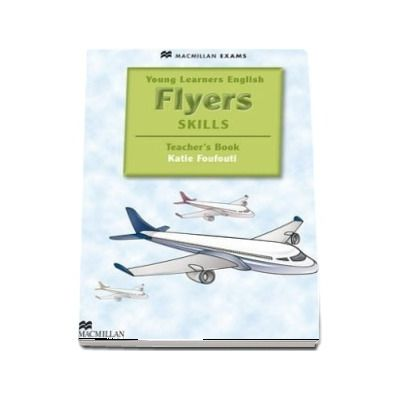 Young Learners English Skills Flyers. Teachers Book & webcode Pack