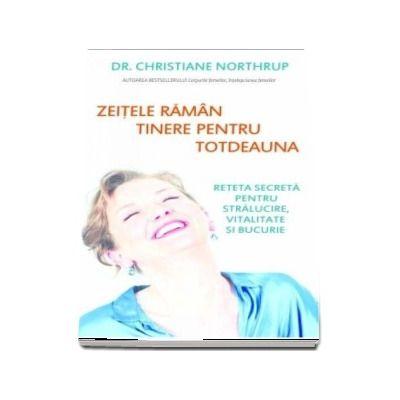 Zeitele raman tinere pentru totdeauna - Dr. Christiane Northrup