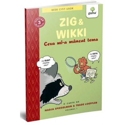 Zig si Wikki: Ceva mi-a mancat tema (volumul 1)