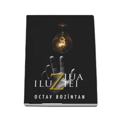 Ziua iluziei - Octav Bozintan