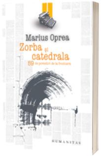 Zorba si catedrala - Marius Oprea